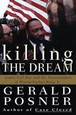 Killing the Dream : James Earl Ray and the Assassination of Martin Luther King