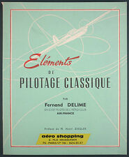 DELIME - ELEMENTS DE PILOTAGE CLASSIQUE - 1964 AERO CLUB - AVIATION