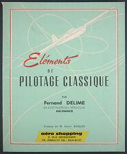 DELIME - ELEMENTS DE PILOTAGE CLASSIQUE - 1964 AERO CLUB - AVIATION