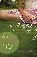 I'm Not Her by Janet Gurtler (2011, Paperback)