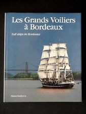 LES GRANDS VOILIERS A BORDEAUX TALL SHIPS IN BORDEAUX - PIERRE BURDIN