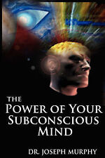 The Power of Your Subconscious Mind by Dr Joseph Murphy (Paperback /...