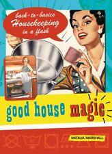Good House Magic: Back-To-Basics Housekeeping in a