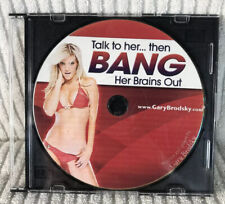 Talk To Her. Then Bang Her Brains Out Written And Spoken By Gary Brodsky Audio