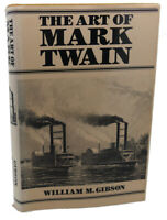 William Merriam Gibson THE ART OF MARK TWAIN  1st Edition 1st Printing