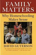 Family Matters: Why Homeschooling Makes Sense