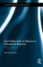 Routledge Research in Education Ser.: The Hidden Role of Software in...
