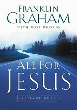 All for Jesus: A Devotional by Franklin Graham 2003 Hardcover New