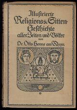 Dr. Otto Henne am Rhyn; Illustrierte Religions- und Sittengeschichte ..., 1911