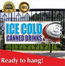 Ice Cold Canned Drinks Banner Vinyl / Mesh Banner Sign Many Sizes Carnival Food