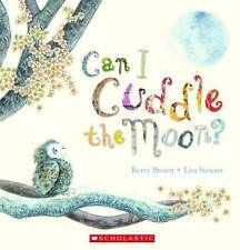 CAN I CUDDLE THE MOON? by Kerry Brown Children's Reading Picture Story Book