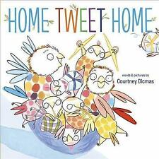 Home Tweet Home, Very Good Condition Book, Courtney Dicmas, ISBN 9781783703142