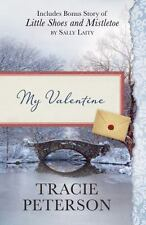 My Valentine Tracie Peterson Bonus Story of Little Shoes + Mistletoe Sally Laity