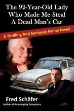 The 92-Year-Old Lady Who Made Me Steal a Dead Man's Car : A Thrilling and...