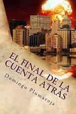 NEW El final de la cuenta atrás (Spanish Edition) by Domingo Plumaroja