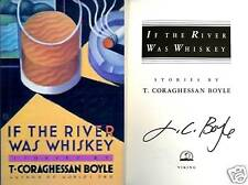 T.C. Boyle~SIGNED~If the River Was Whiskey~1st/1st HC