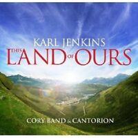 KARL JENKINS - THE LAND OF OURS  CD 16 TRACKS KLASSIK NEU