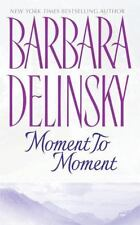 Moment to Moment by Barbara Delinsky and Bonnie Drake (2004, Paperback)