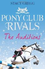 The Auditions (Pony Club Rivals, Book 1),Stacy Gregg