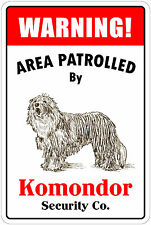 "*Aluminum* Warning Area Patrolled By Komondor 8""X12"" Metal Novelty Sign"