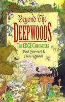 Beyond the Deepwoods (The Edge Chronicles: 1), Riddell, Chris,Stewart, Paul , Go