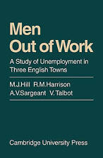 Men Out of Work: A Study of Unemployment in Three English Towns-ExLibrary