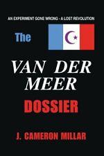 The Van Der Meer Dossier. Millar, Cameron 9781425108397 Fast Free Shipping.#