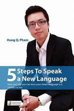5 Steps to Speak a New Language by Hung Quang Pham (2010, Paperback)