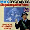 MAX BYGRAVES - SingaLongaWarYears! Volume 2 (UK/EU 12 Tk CD Album) (Sld)