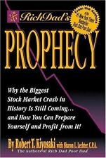 Rich Dad's Prophecy : Why the Biggest Stock Market Crash in History Is Still Com