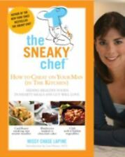 The Sneaky Chef: How to Cheat on Your Man (In the Kitchen!): Hiding Healthy Food