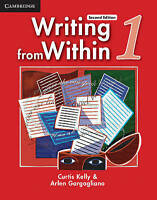 Writing from Within Level 1 Student's Book by Kelly, Curtis (Kansai University,
