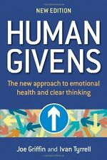 Human Givens: A New Approach to Emotional Health and Clear Thinking by Joe Griff