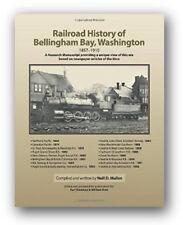 Railroad History of Bellingham Bay Washington 1857-1910 Train Book Neill Mullen