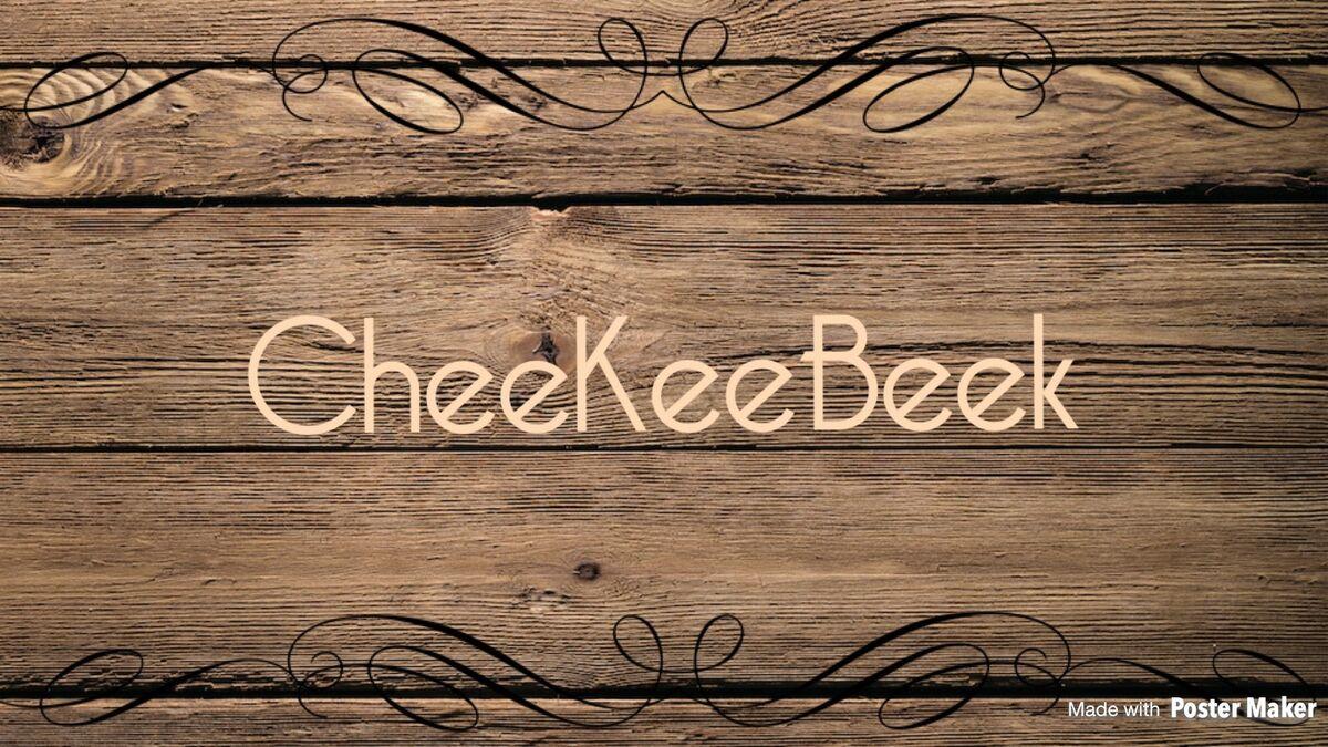 CheeKeeBeek