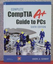 CompTIA A+ Guide to PC's, 6th edition, NEW, Schmidt, 2013