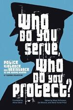 Who Do You Serve, Who Do You Protect?: Police Violence and Resistance in the Uni