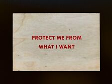 Jenny Holzer Protect Me From What I Want Truisms Series Wood Postcard Art 2018