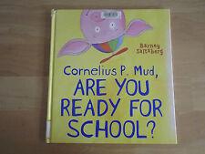 BARNEY SALTZBERG - CORNELIUS P MUD, ARE YOU READY FOR SCHOOL?