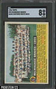 1956 Topps #95 Milwaukee Braves Name Centered White Back SGC 8 NM-MT