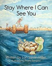 Stay Where I Can See You, Miller, Samlin New 9781942545392 Fast Free Shipping,,