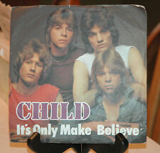 CHILD - IT'S ONLY MAKE BELIEVE - 1978 - PICTURE SLEEVE