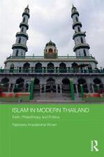 Islam in Modern Thailand : Faith, Philanthropy and Politics by Rajeswary...