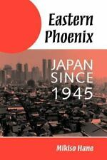 Eastern Phoenix : Japan Since 1945 by Mikiso Hane (1996, Paperback)