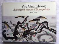 Wu Guanzhong: A 20th Century Chinese Painter 1st Ed HB w DJ