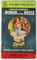 A Woman in the House by Erskine Caldwell 1949 Signet Paperback 705