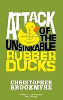 Attack Of The Unsinkable Rubber Ducks, Brookmyre, Christopher, Very Good Book