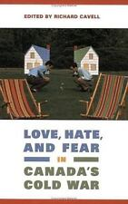 Love, Hate, and Fear in Canada's Cold War (Green College Thematic Lecture Series