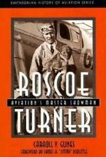 ROSCOE TURNER Smithsonian History of Aviation Series