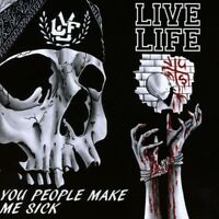 LIVE LIFE - YOU PEOPLE MAKE ME SICK   CD NEW!